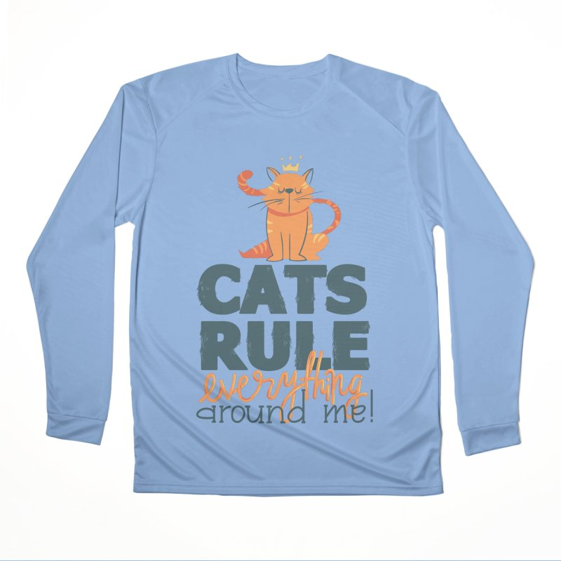 Cats Rule Everything Around Me Men's Performance Longsleeve T-Shirt by Purrform