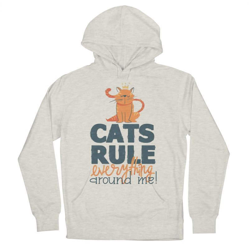 Cats Rule Everything Around Me Women's French Terry Pullover Hoody by Purrform