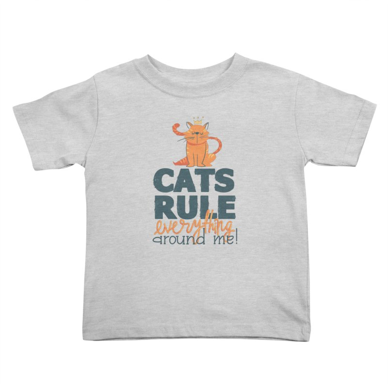 Cats Rule Everything Around Me Kids Toddler T-Shirt by Purrform