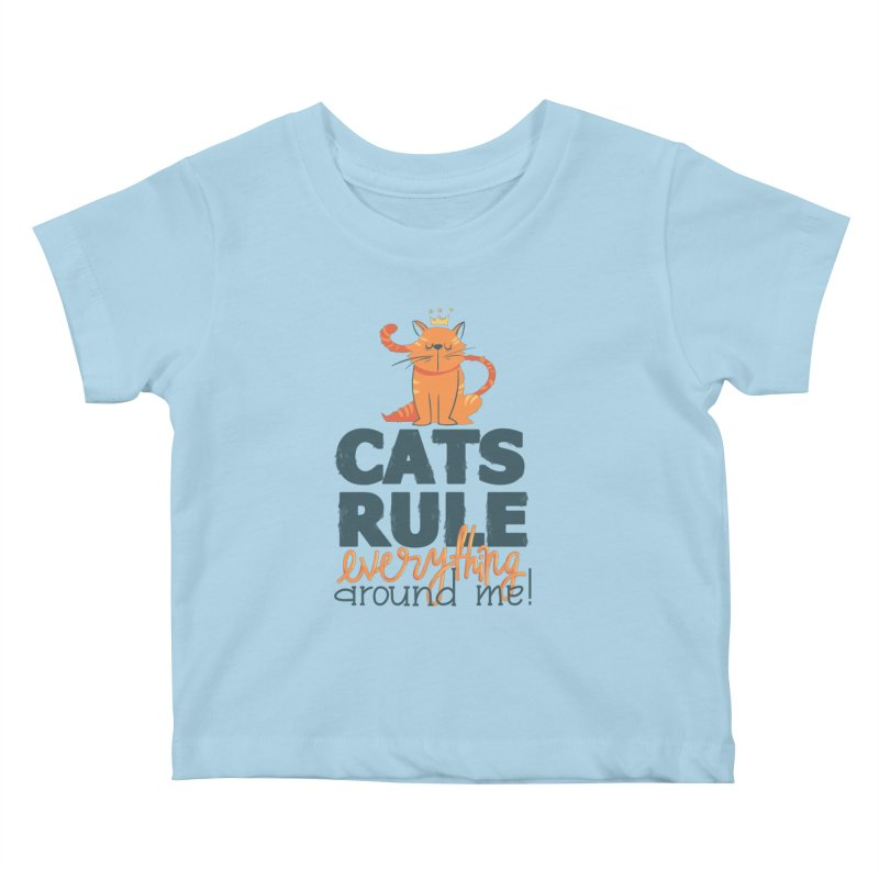 Cats Rule Everything Around Me Kids Baby T-Shirt by Purrform