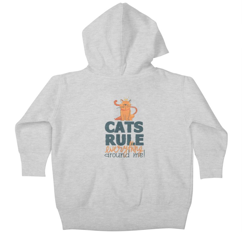 Cats Rule Everything Around Me Kids Baby Zip-Up Hoody by Purrform