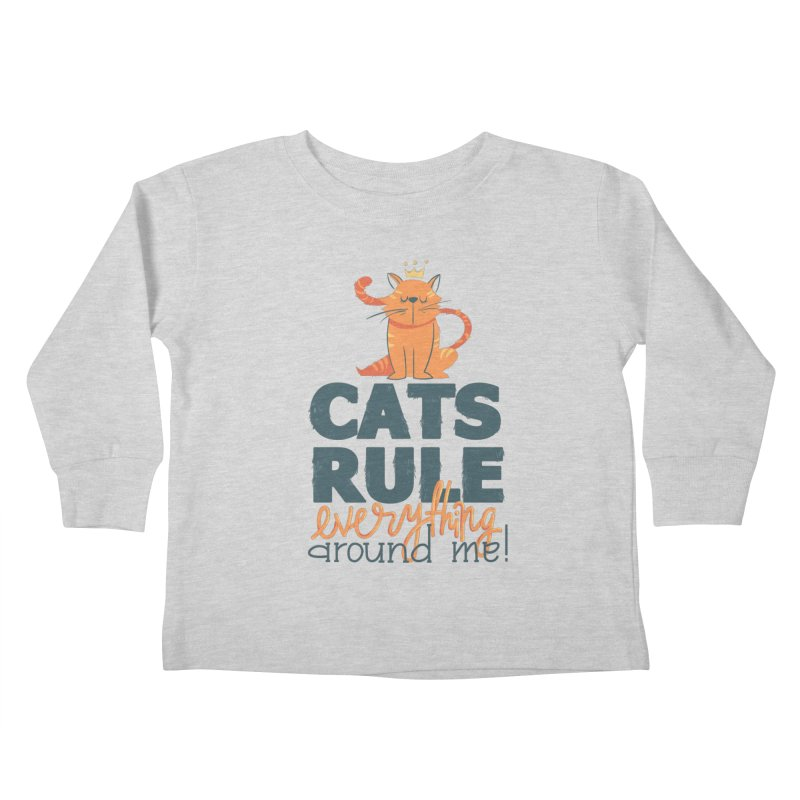 Cats Rule Everything Around Me Kids Toddler Longsleeve T-Shirt by Purrform