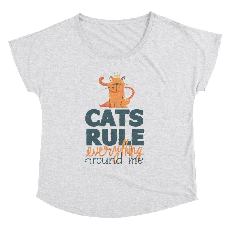 Cats Rule Everything Around Me Women's Dolman Scoop Neck by Purrform