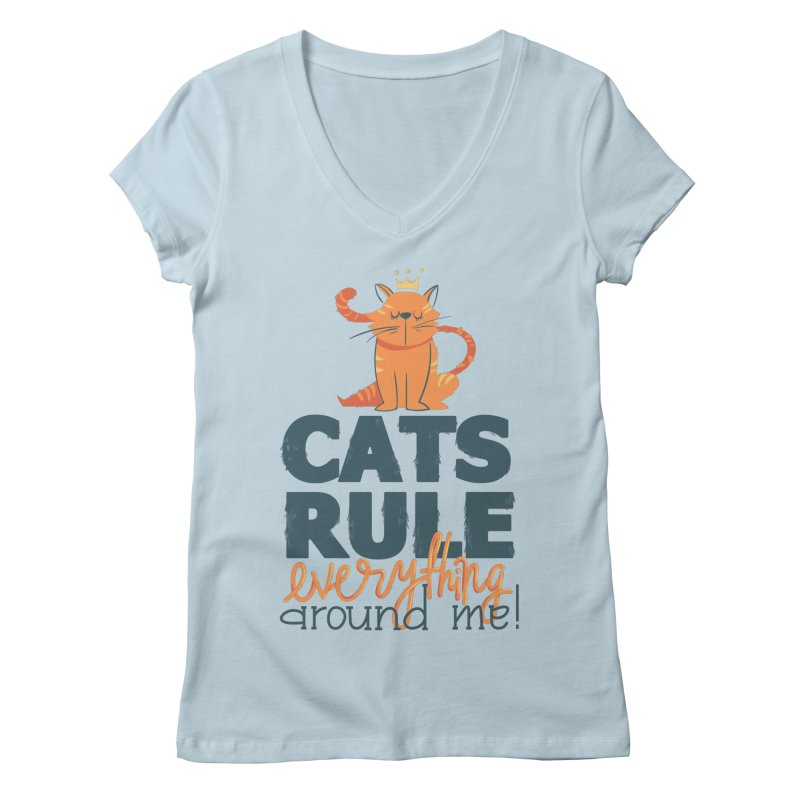 Cats Rule Everything Around Me Women's Regular V-Neck by Purrform