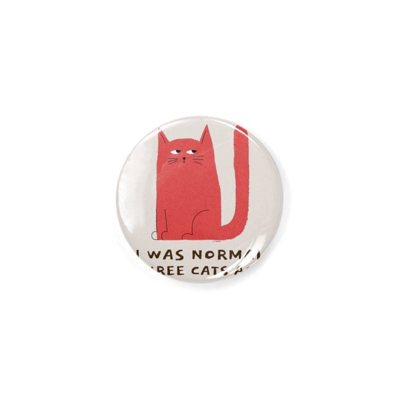 I Was Normal Three Cats Ago Accessories Button by Purrform