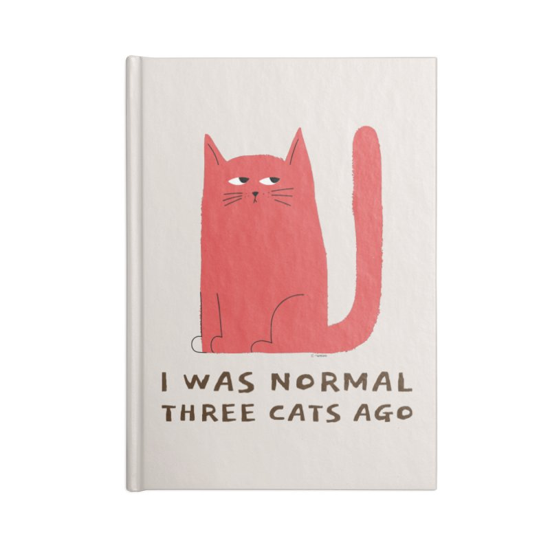 I Was Normal Three Cats Ago Accessories Lined Journal Notebook by Purrform
