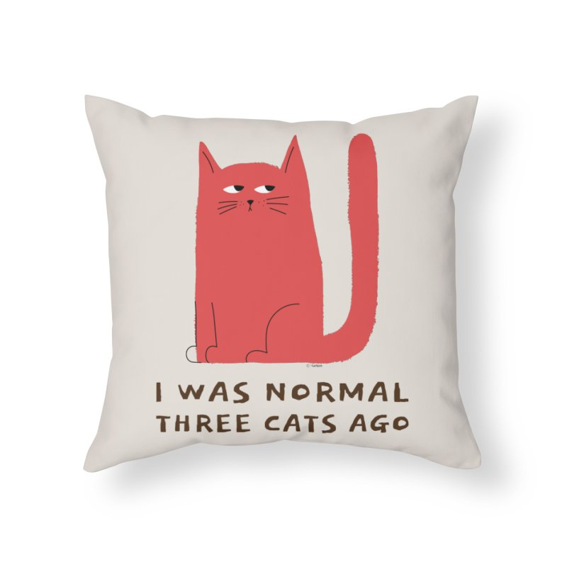 I Was Normal Three Cats Ago Home Throw Pillow by Purrform