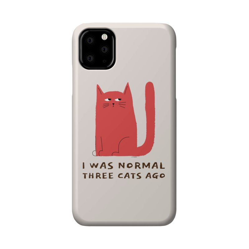 I Was Normal Three Cats Ago Accessories Phone Case by Purrform