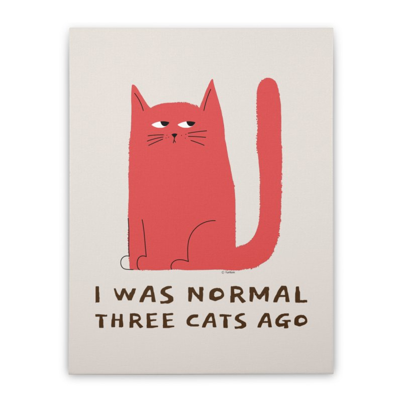 I Was Normal Three Cats Ago Home Stretched Canvas by Purrform