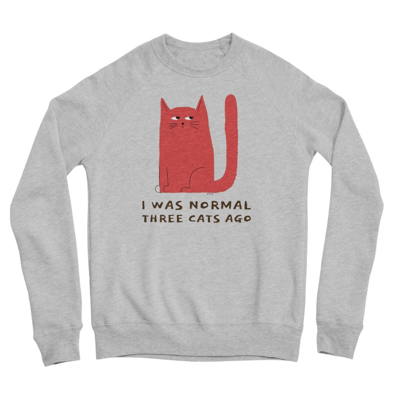 I Was Normal Three Cats Ago Men's Sponge Fleece Sweatshirt by Purrform