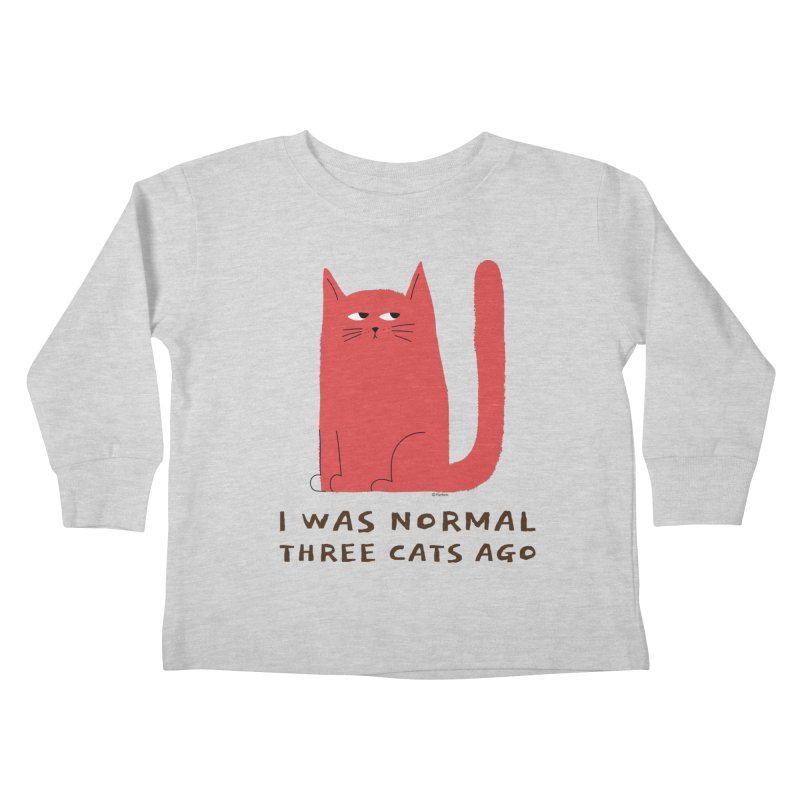 I Was Normal Three Cats Ago Kids Toddler Longsleeve T-Shirt by Purrform