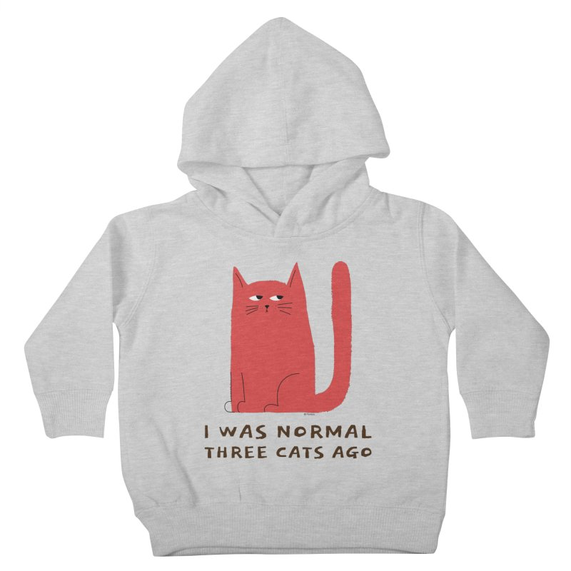 I Was Normal Three Cats Ago Kids Toddler Pullover Hoody by Purrform