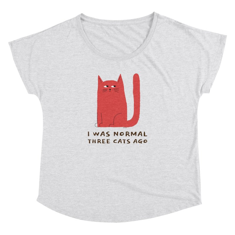 I Was Normal Three Cats Ago Women's Dolman Scoop Neck by Purrform
