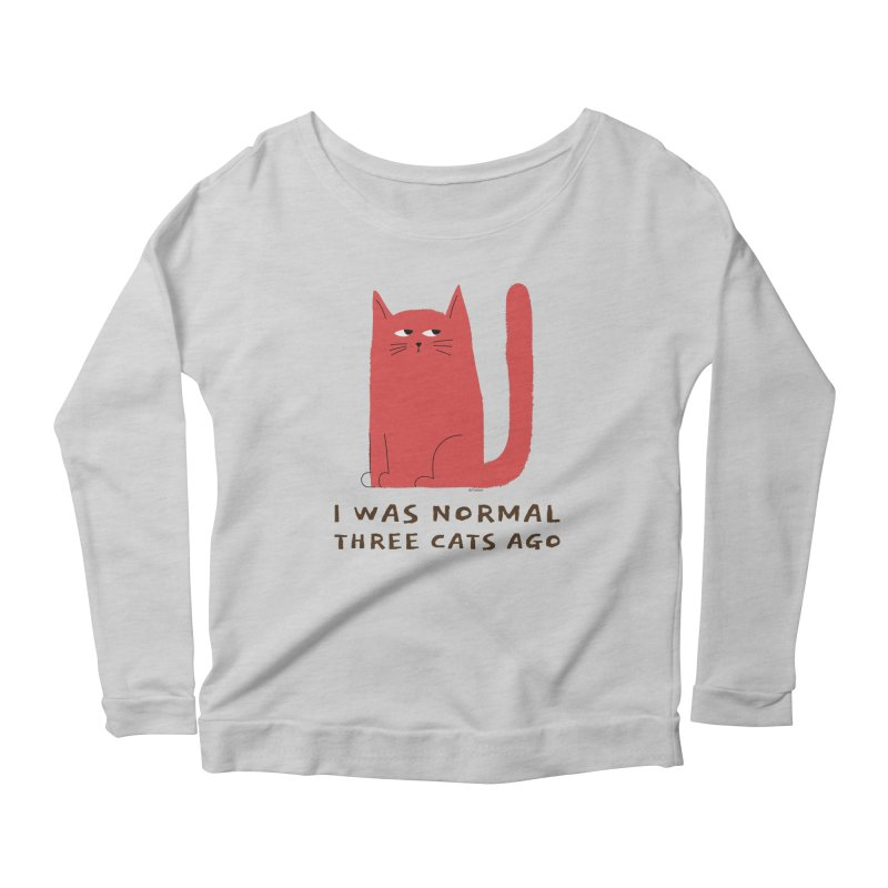 I Was Normal Three Cats Ago Women's Scoop Neck Longsleeve T-Shirt by Purrform