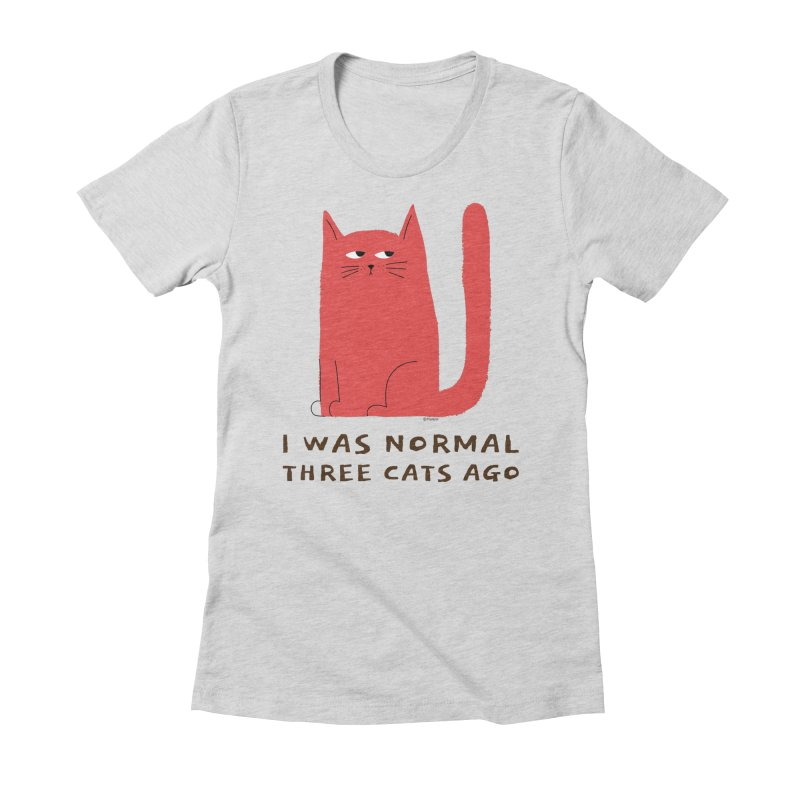 I Was Normal Three Cats Ago Women's Fitted T-Shirt by Purrform