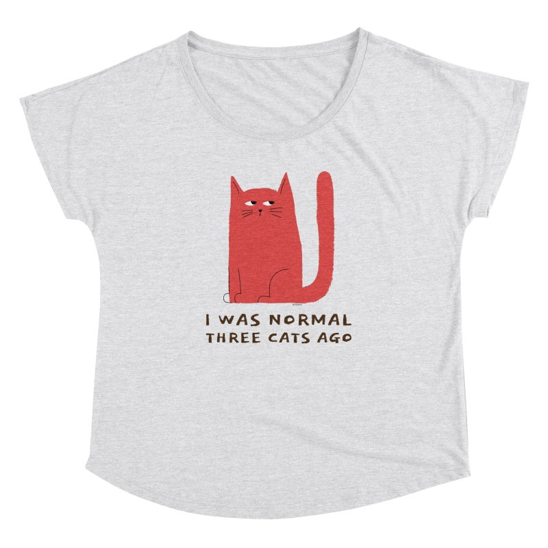 I Was Normal Three Cats Ago Women's Scoop Neck by Purrform