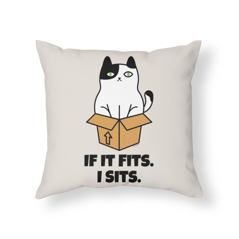 If It Fits I Sits Home Throw Pillow by Purrform