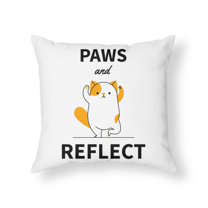 Paws And Reflect Home Throw Pillow by Purrform