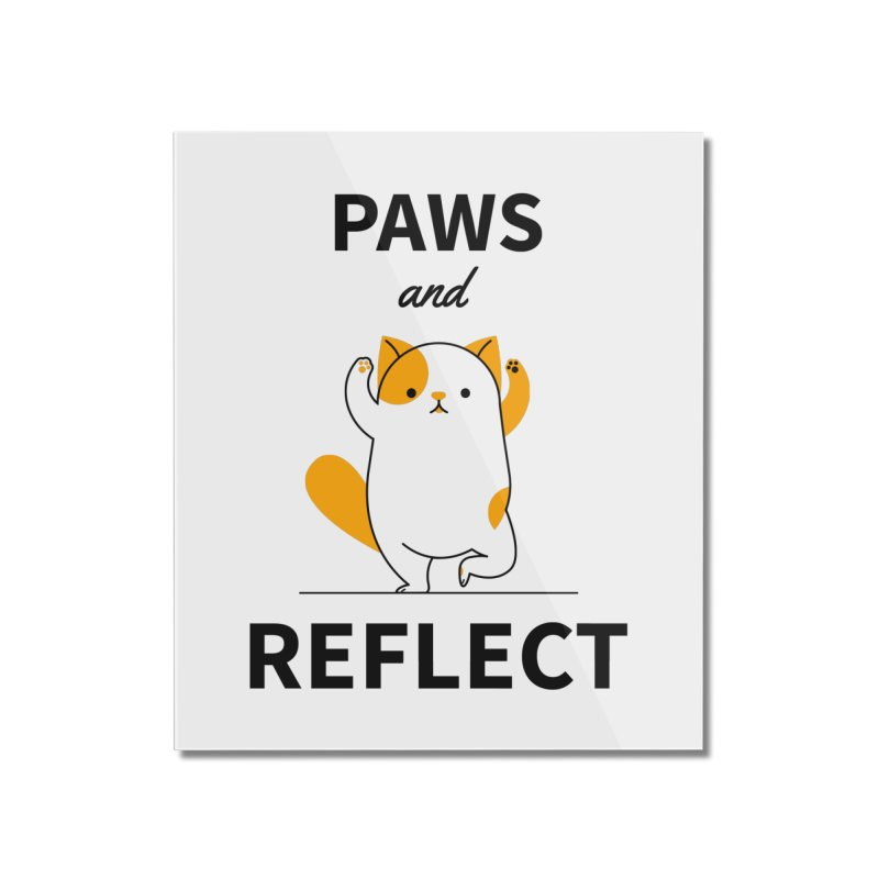 Paws And Reflect Home Mounted Acrylic Print by Purrform