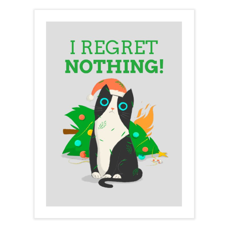 I Regret Nothing Home Fine Art Print by Purrform