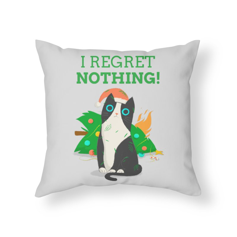 I Regret Nothing Home Throw Pillow by Purrform