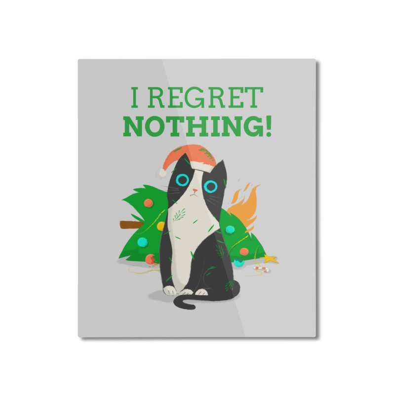 I Regret Nothing Home Mounted Aluminum Print by Purrform