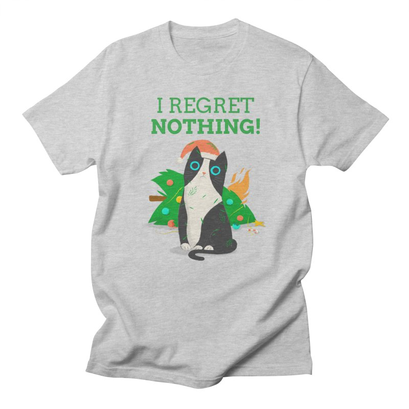 I Regret Nothing Women's Regular Unisex T-Shirt by Purrform