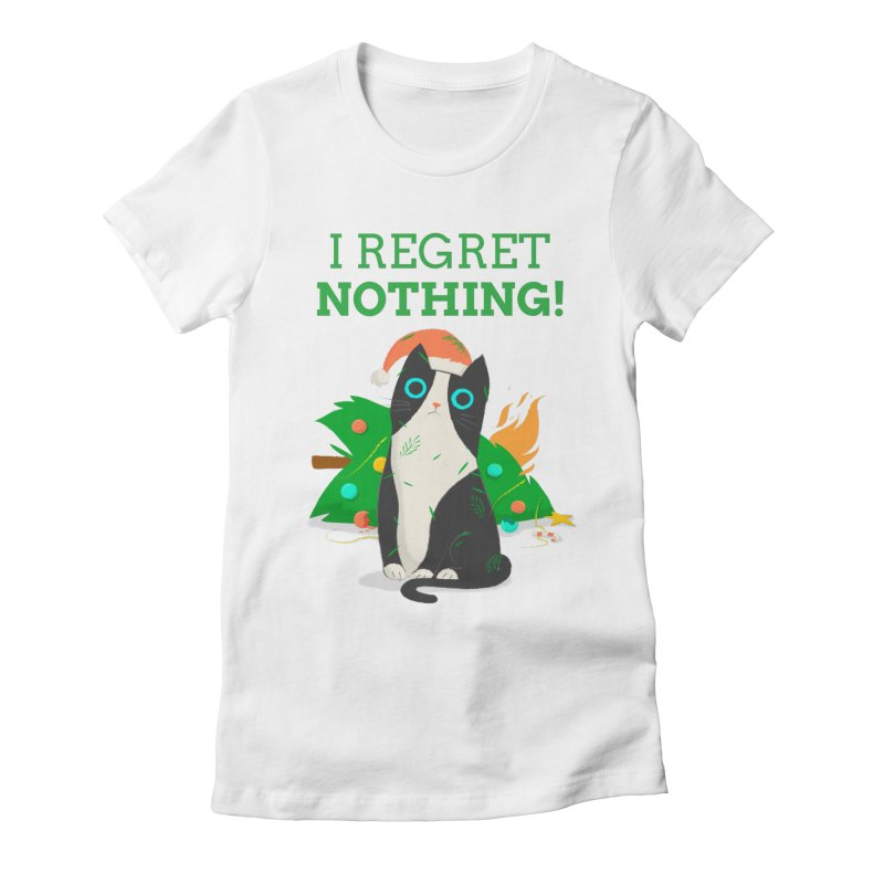 I Regret Nothing Women's T-Shirt by Purrform