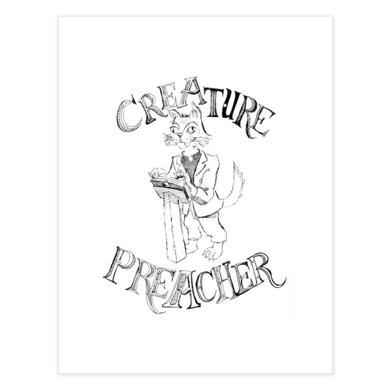 Creature Preacher Home Fine Art Print by Artist Shop of Pyramid Expander