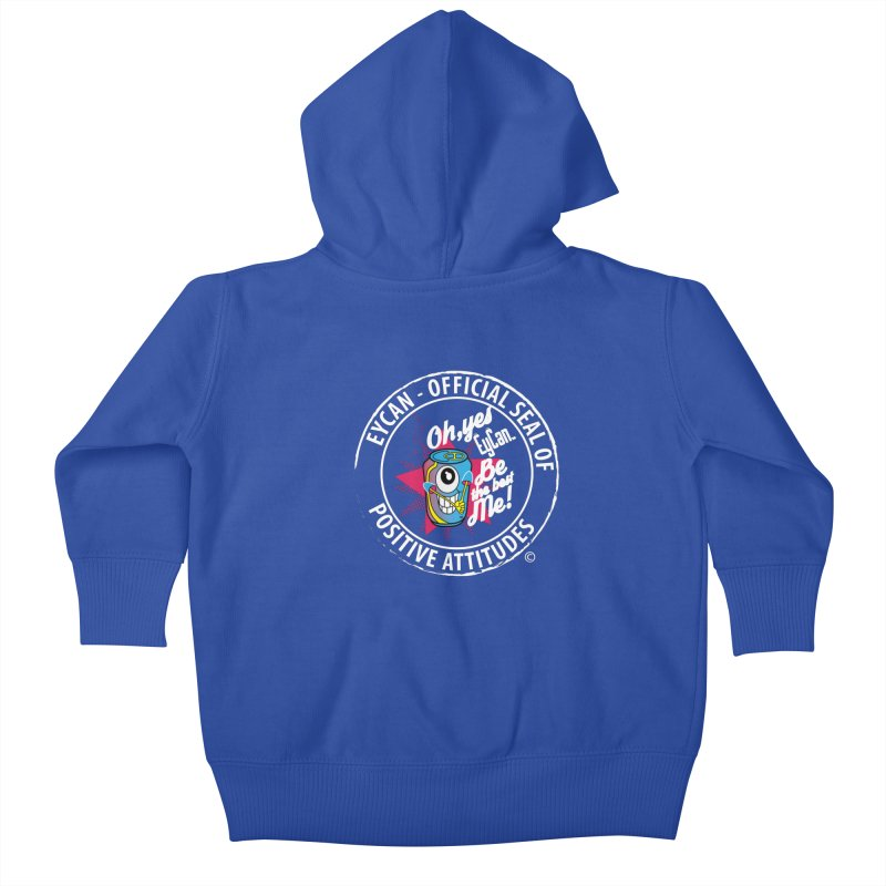 EYCAN - OFFICIAL SEAL OF POSITIVE ATTITUDES - WHITE in Kids Baby Zip-Up Hoody Royal Blue by PZTV ART CO's Artist Shop