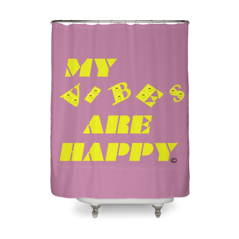 MY VIBES ARE HAPPY in Shower Curtain by PZTV ART CO's Artist Shop