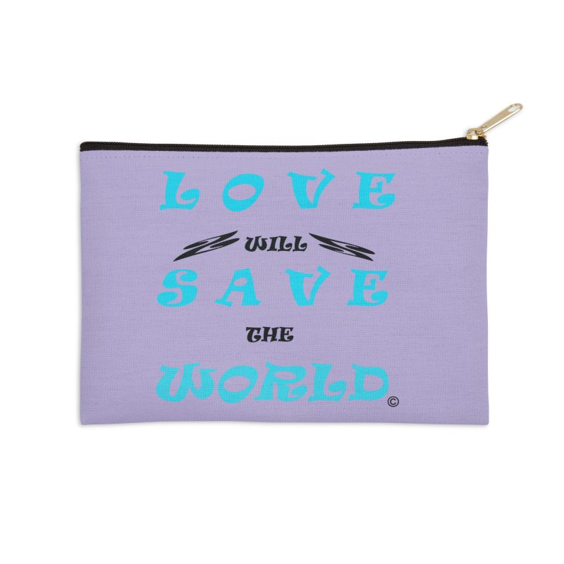 LOVE WILL SAVE THE WORLD in Zip Pouch by PZTV ART CO's Artist Shop