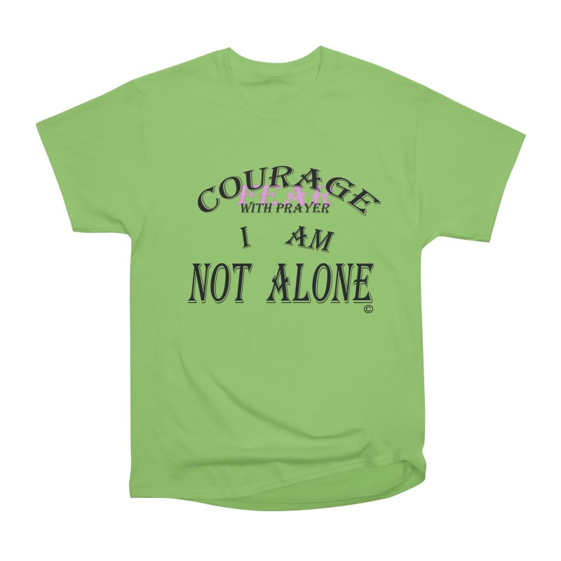 COURAGE WITH PRAYER I AM NOT ALONE in Women's Heavyweight Unisex T-Shirt Kiwi by PZTV ART CO's Artist Shop