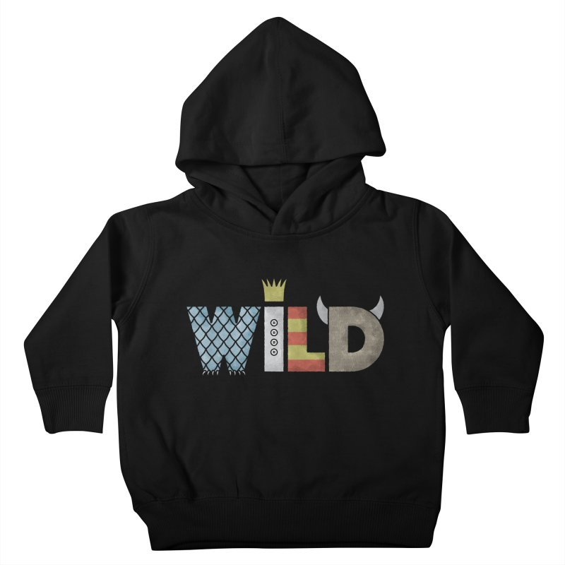 Where The Wild Type Is Kids Toddler Pullover Hoody by Quick Brown Fox