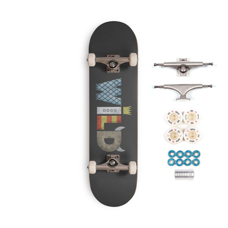 Where The Wild Type Is Accessories Complete - Premium Skateboard by Quick Brown Fox