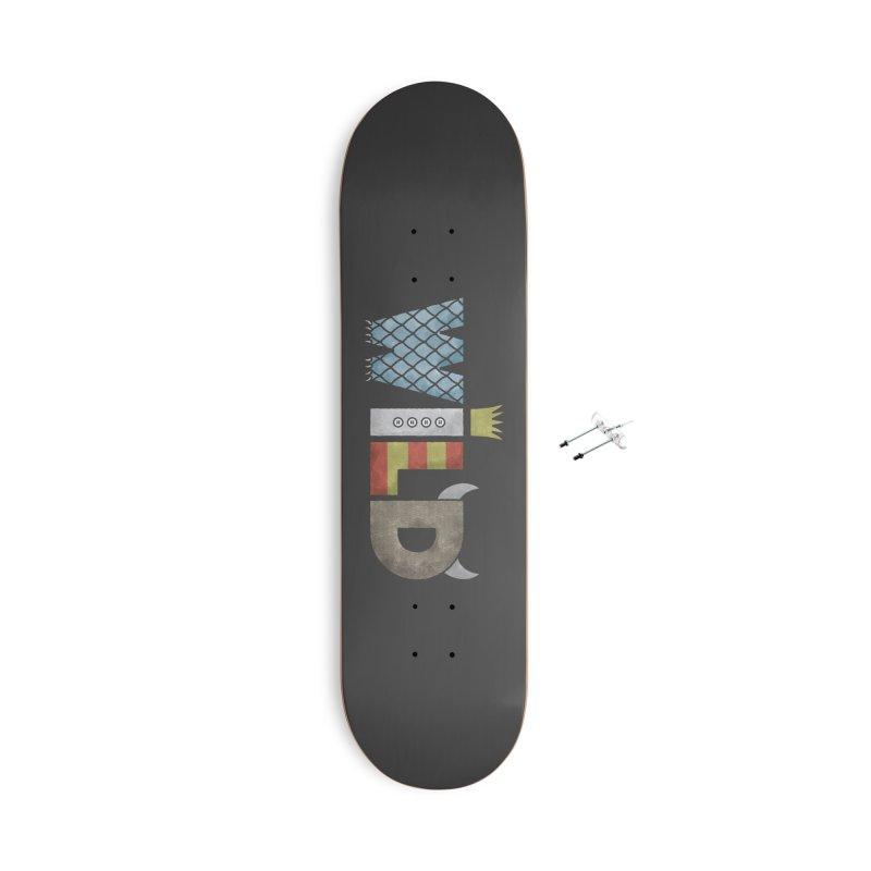 Where The Wild Type Is Accessories With Hanging Hardware Skateboard by Quick Brown Fox