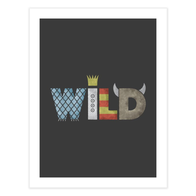 Where The Wild Type Is Home Fine Art Print by Quick Brown Fox