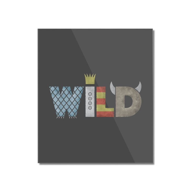 Where The Wild Type Is Home Mounted Acrylic Print by Quick Brown Fox