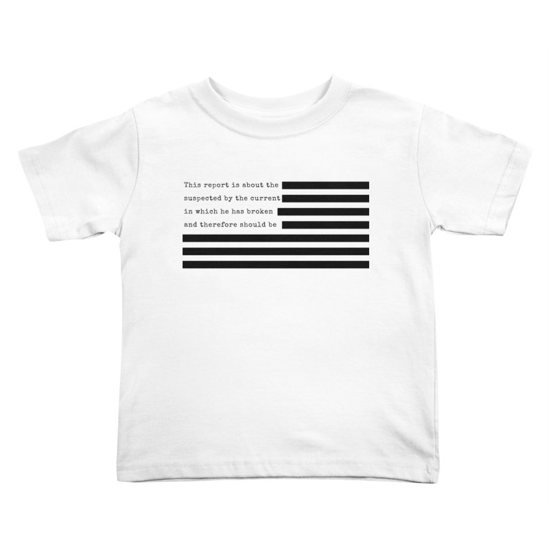 Redacted Kids Toddler T-Shirt by Quick Brown Fox