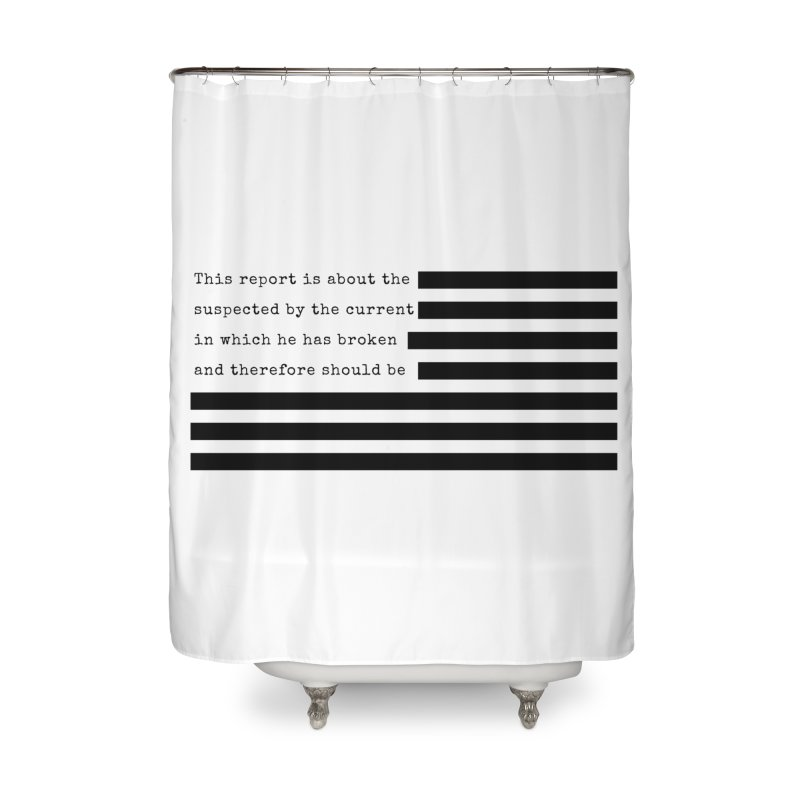 Redacted Home Shower Curtain by Quick Brown Fox
