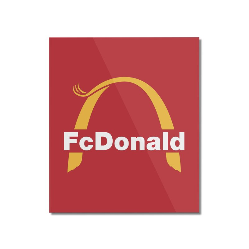 FcDonald Home Mounted Acrylic Print by Quick Brown Fox
