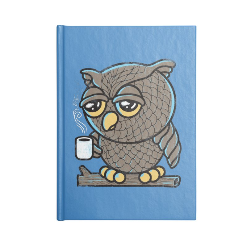 Owl I Want is Coffee Accessories Notebook by Qetza