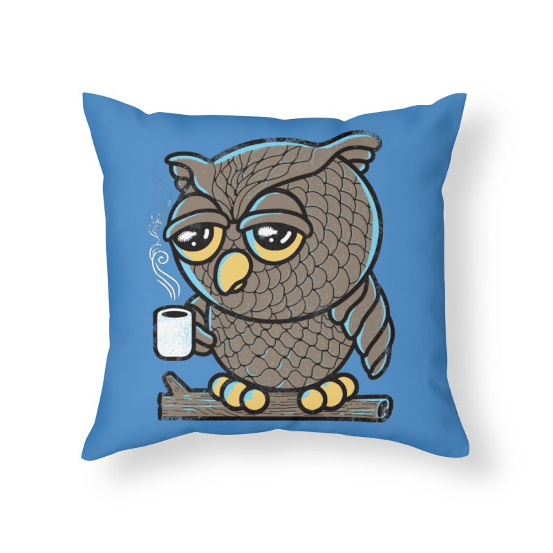 Owl I Want is Coffee Home Throw Pillow by Qetza