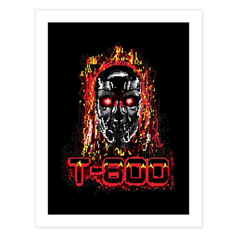 T-800 Home Fine Art Print by quadrin's Artist Shop