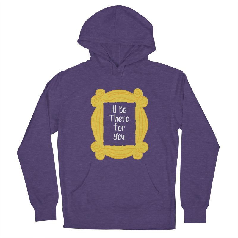 I'll be there for you Men's Pullover Hoody by quadrin's Artist Shop