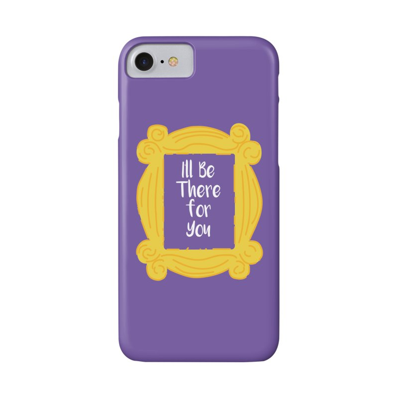 I'll be there for you Accessories Phone Case by quadrin's Artist Shop