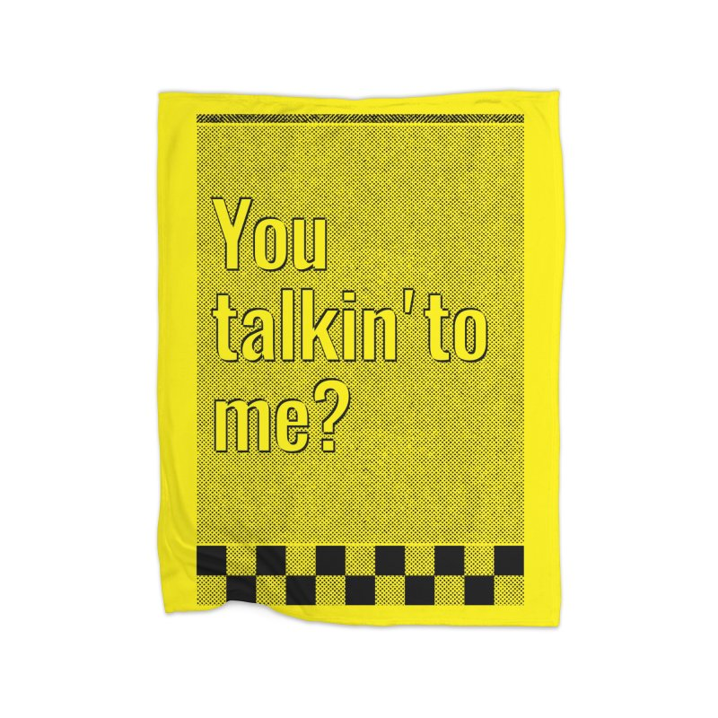 You talkin' to me? Home Blanket by quadrin's Artist Shop