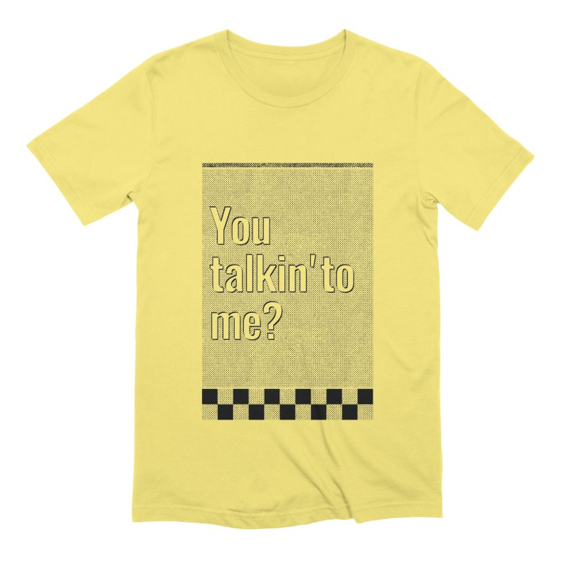 You talkin' to me? Men's T-Shirt by quadrin's Artist Shop