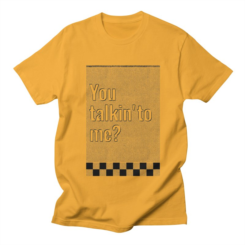 You talkin' to me? Men's T-Shirt by quadrin's Artist Shop