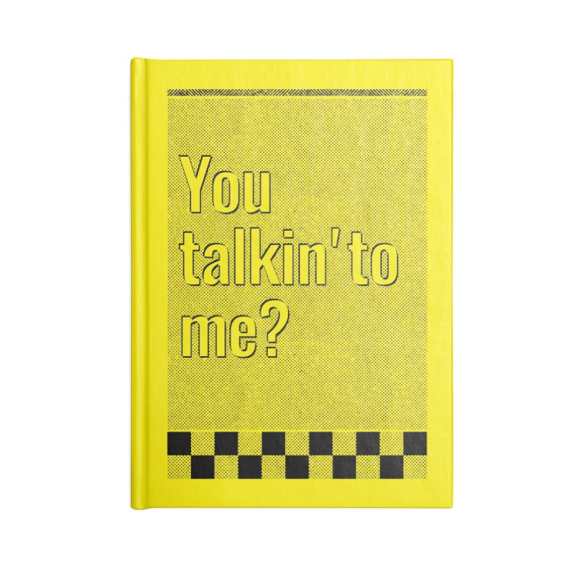 You talkin' to me? Accessories Notebook by quadrin's Artist Shop